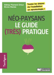 Guide Pratique de l'installation néo-paysanne, Sidney Flament & Bruno Macias